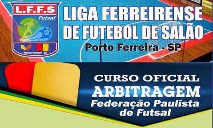 Liga Ferreirense de Futebol de Salão realizará Curso de Oficiais de  Arbitragem - Noticias PORTO FERREIRA HOJE 2a4a3d1baae53